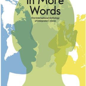 In More Words: An Anthology of International Interpreters' Stories